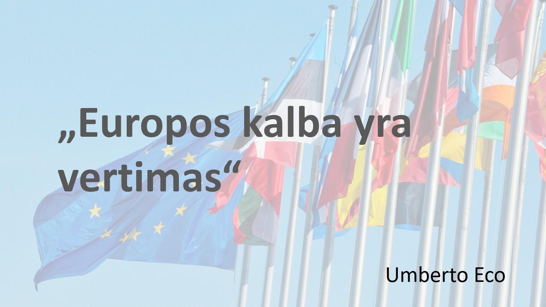"""Umberto Eco citata """"Europos kalba yra vertimas"""" Europos ir kai kurių nacionalinių vėliavų fone"""